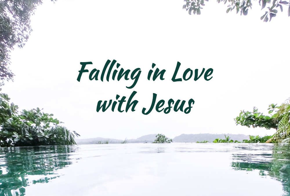 Falling in Love with Jesus again